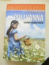 Pollyanna - Eleanor Hodgman Porter - Libro nuovo in offerta !