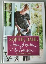 From Season to Season: A Year in Recipes by Sophie Dahl (Hardback) chef cooking