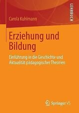 Erziehung und Bildung : Einführung in Die Geschichte und Aktualität...