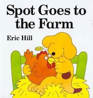 Spot Goes to the Farm board book , Hill, Eric