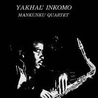 MANKUNKU QUARTET - YAKHAL' INKOMO   CD NEW