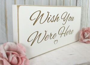 Remembrance Wedding Sign Free Standing Vintage Shabby & Chic Wish You Were Here