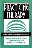 Practicing Therapy: Exercises for Growing Therapists [Norton Professional Books]