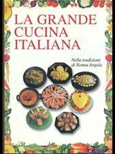 LA GRANDE CUCINA ITALIANA PRIMA EDIZIONE ADRIANA RUVOLO NARDINI EDITORE 1998