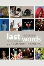 NEW - Last Words: Considering Contemporary Cinema by Wood, Jason