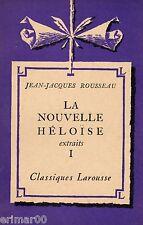 La Nouvelle Héloïse - T. I / Extraits // J.J. ROUSSEAU // Classiques Larousse