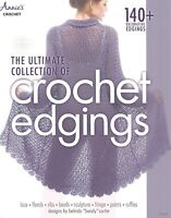 The Ultimate Collection of Crochet Edgings Instruction Patterns Annie's NEW