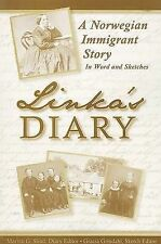 Linka's Diary: A Norwegian Immigrant Story by Marvin G. Slind & Gracia Grindal