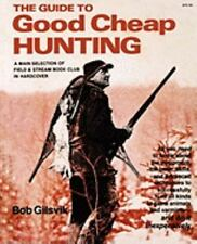 Guide to Good Cheap Hunting: By Gilsvik, Bob