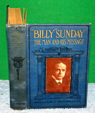 Vintage Book - BILLY SUNDAY The Man and His Message by William T Ellis - 1914