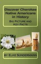 Discover Cherokee Native Americans in History : Big Picture and Key Facts by...