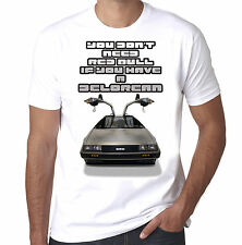 You Don't Need Red Bull if You Have A Delorean Mens 100% Cotton T-shirt