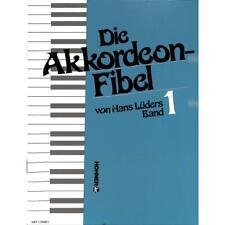 Die Akkordeon-Fibel Band 1 - Eine leicht verständliche Akkordeonschule
