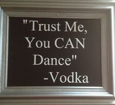 Trust Me, You CAN Dance - Vinyl Quote