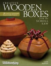Creative Wooden Boxes from the Scroll Saw : 28 Useful and Surprisingly Easy-to-M
