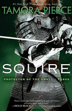Protector of the Small Quartet #3: Squire by Tamora Pierce (2011, Paperback)