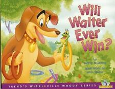 Will Walter Ever Win? (Wickleville Woods Series)