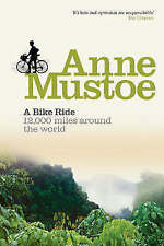 A Bike Ride: 12,000 miles around the world by Anne Mustoe (Paperback, 1992)