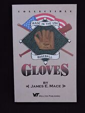Collectible Made in the USA Baseball Gloves Book by James E. Mace