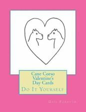 Cane Corso Valentine's Day Cards : Do It Yourself by Gail Forsyth (2015,.