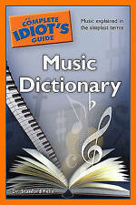 The Complete Idiot's Guide Music Dictionary by Stanford Felix (Paperback /...