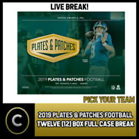 2019 PANINI PLATES & PATCHES NFL 12 BOX (FULL CASE) BREAK #F385 - PICK YOUR TEAM