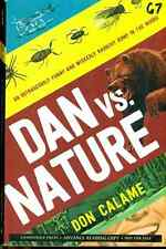 DAN vs. NATURE by Don Calame (2016) Candlewick Press SC Uncorrected Proof