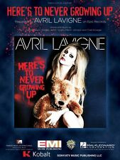 Here's to Never Growing Up Sheet Music Piano Vocal Avril Lavigne NEW 000121627