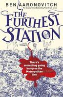 The Furthest Station: A PC Grant Novella (PC Pet, Aaronovitch, Ben, New