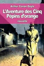 L' Aventure des Cinq Pépins D'orange by Arthur Conan Doyle (2016, Paperback)