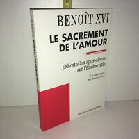 Benoît XVI LE SACREMENT DE L'AMOUR Exhortation apostolique Eucharistie YY-13525