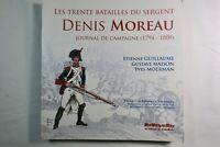 Trente Batailles du Sergent Denis Moreau - Journal de Campagne 1794-1809