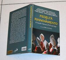 Bruno Forte FEDELTA' E RINNOVAMENTO Il Concilio Vaticano II 40 anni dopo - 2005