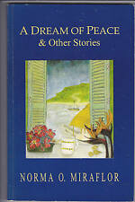 A Dream of Peace & Other Stories by Norma O Miraflor (PB, 1998) **KAC**