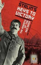 Stalin's Keys to Victory: The Rebirth of the Red Army: By Walter S Dunn