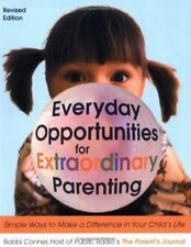Everyday Opportunities for Extraordinary Parenting:  Simple Ways to Make a Diffe