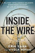 Inside the Wire: A Military Intelligence Soldier's Eyewitness Account of Life a