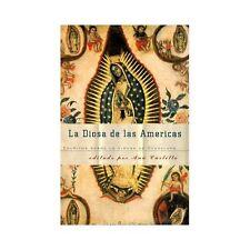 La Diosa de Las Americas: Escritos Sobre La Virgen de Guadalupe (Paperback or So