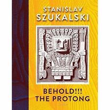 Behold!!! The Protong - Hardback NEW Szukalski, Stan 27/06/2019