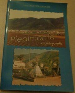 PIEDIMONTE IN FOTOGRAFIA DI DON ERNESTO ALBANESE 2004