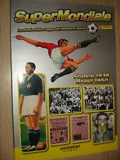 ALBUM PANINI SUPERMONDIALE STORIA OF WORLD CUP WORLD FRANCE 1938 BRAZIL 1950