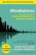 Mindfulness: A Practical Guide to Finding Peace in a Frantic World by Dr. Danny