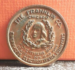 V Rare 1905 The Franklin Co. Chicago Advertisers Show Copper Plated Lead Token