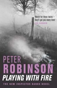 Playing with Fire: The New Inspector Banks Novel By  Peter Robinson