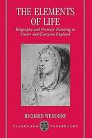 The Elements of Life: Biography and Portrait-Painting in Stuart and-ExLibrary