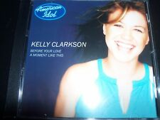 Kelly Clarkson Before You Love / A Moment Like This CD Single