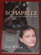 SCHAPELLE ~ Tony Wilson ~ THE FACTS, THE EVIDENCE, THE TRUTH