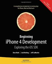Beginning iPhone 4 Development: Exploring the iOS SDK By David Mark, Jeff LaMar