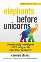 Elephants Before Unicorns Emotionally Intelligent HR Strategies... 9781599186580