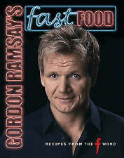 Gordon Ramsay's Fast Food: Recipes from  The F Word by Gordon Ramsay (Hardback,